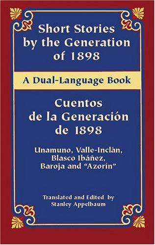 Short Stories by the Generation of 1898/Cuentos de la Generacion de 1898 by Miguel de Unamuno