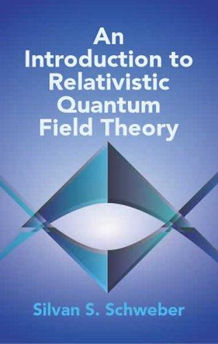 An introduction to relativistic quantum field theory by S. S. Schweber