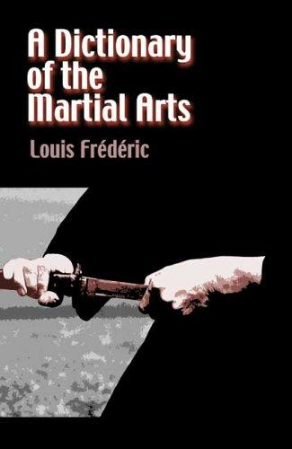 A dictionary of the martial arts by Louis-Frédéric