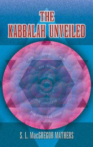 The Kabbalah Unveiled by S. L. MacGregor Mathers