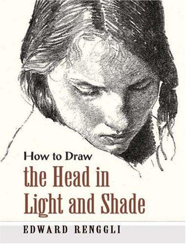 How to draw the head in light & shade by Edward Renggli