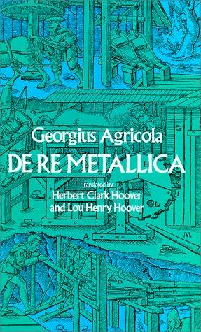De Re Metallica by Georg Agricola