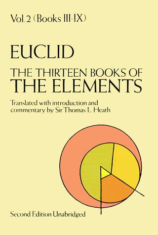 The Thirteen Books of the Elements (Euclid, Vol. 2--Books III-IX) by