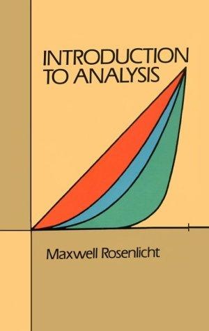 Introduction to analysis by Maxwell Rosenlicht