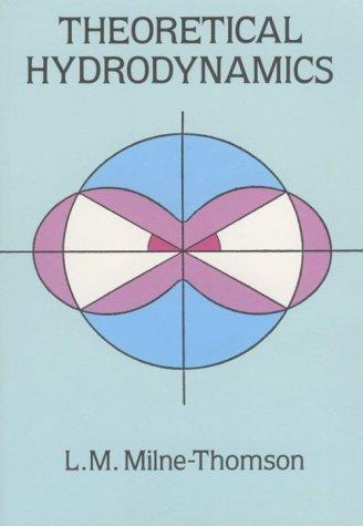 Theoretical hydrodynamics by L. M. Milne-Thomson
