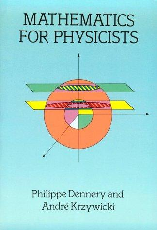 Mathematics for physicists by Philippe Dennery