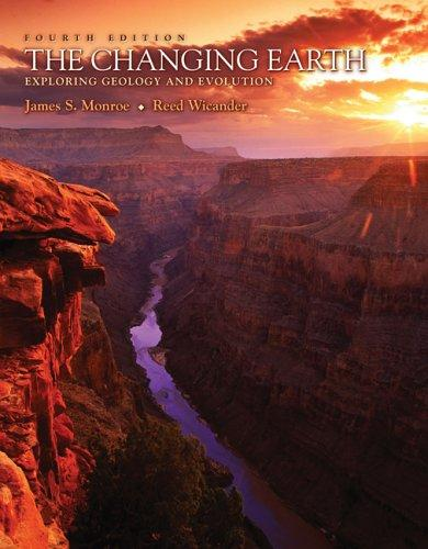 The Changing Earth by James S. Monroe, Reed Wicander