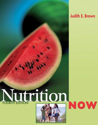 NutritionNOW (with InfoTrac  and 2005 Dietary Guidelines for Americans) by Judith E. Brown