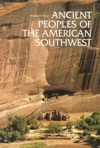 Ancient Peoples of the American Southwest (Ancient Peoples and Places (Thames and Hudson).) by Stephen Plog