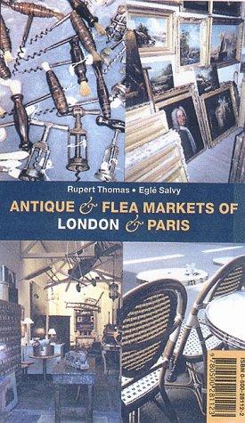 Antique & flea markets of London and Paris by Rupert Thomas