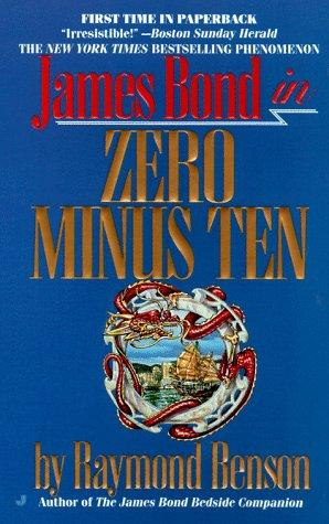 Zero Minus Ten (007) by Raymond Benson