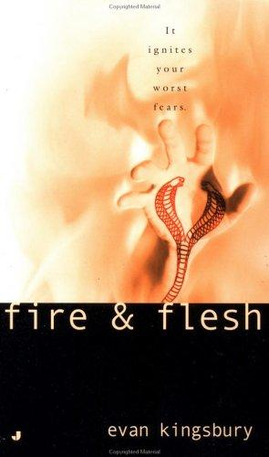 Fire & flesh by Evan Kingsbury