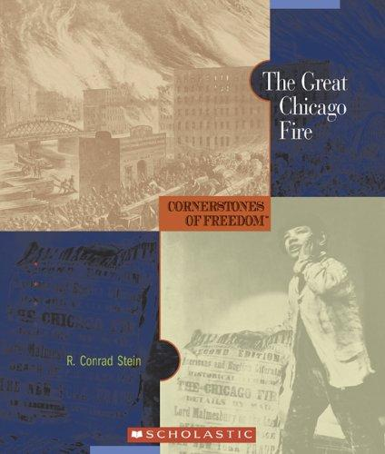 The Great Chicago Fire by R. Conrad Stein