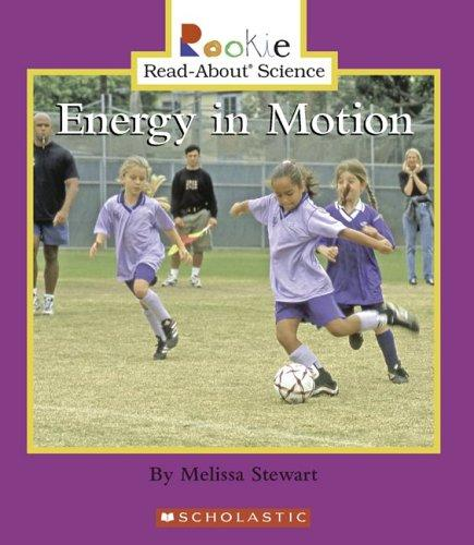 Energy in Motion by Melissa Stewart