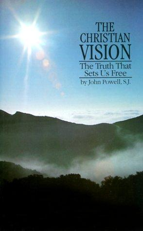 The Christian Vision by John Powell