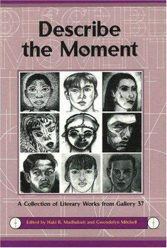 Describe the Moment by Haki R. Madhubuti, Gwendolyn A. Mitchell