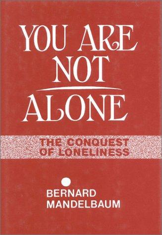 You are not alone by Bernard Mandelbaum
