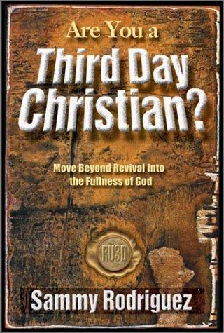 Are you a third day Christian? by Sammy Rodriguez