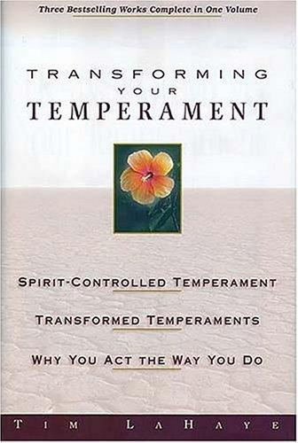 Transforming Your Temperament (Guidelines for Living) by Tim F. LaHaye