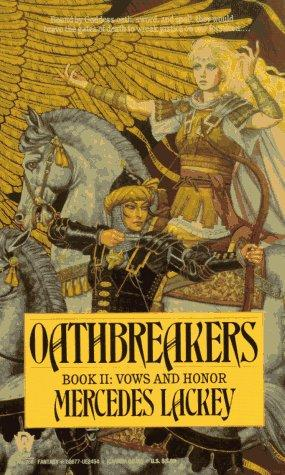 Oathbreakers (Vows and Honor, Book 2) by Mercedes Lackey
