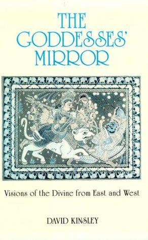 The Goddesses' Mirror by David Kinsley