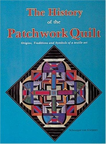 The history of the patchwork quilt by Schnuppe von Gwinner