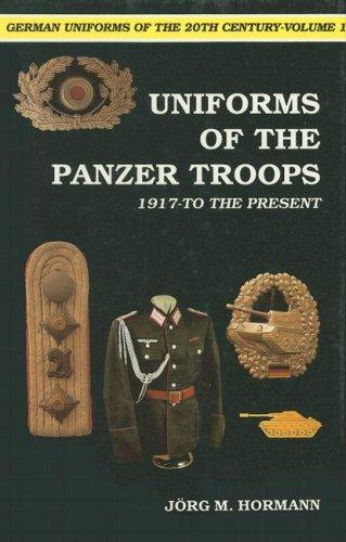 Uniforms of the Panzer troops by Jörg M. Hormann