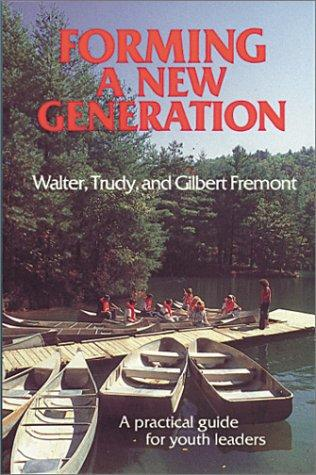Forming a new generation by Walter Fremont