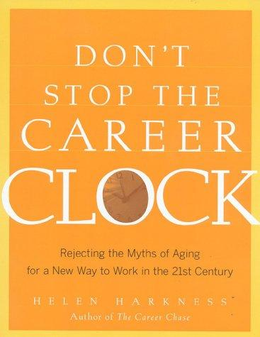 Don't stop the career clock by Helen Harkness