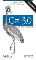 C# 3.0 pocket reference by Joseph Albahari