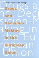 Drugs and decision-making in the European Union by Tim Boekhout van Solinge