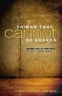 Things that Cannot be Shaken by Oliphint, K. Scott