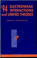 '94 electroweak interactions and unified theories by Rencontre de Moriond (29th 1994 Les Arcs (Savoie, France)).